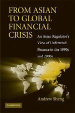 From Asian to Global Financial Crisis: An Asian Regulator's View of Unfettered F
