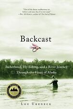 Backcast : Fatherhood, Fly-Fishing, and a River Journey Through the Heart of...
