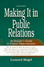 Making It in Public Relations: An Insider's Guide To Career Opportunities
