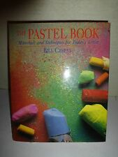 Pastel Book:Materials and Techniques for Today's Artist,Bill Creevy,1991,1st Edi