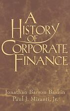 A History of Corporate Finance by Paul J., Jr. Miranti and Jonathan Barron...