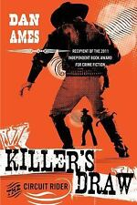 Killer's Draw : The Circuit Rider by Dan Ames (2013, Paperback)