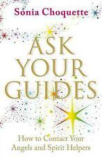 Ask Your Guides: How to Contact Your Angels and Spirit Helpers by Sonia...