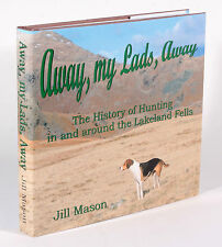 NEW Mason Away My Lads Away History of hunting in the Lakeland Fells Fox Hounds