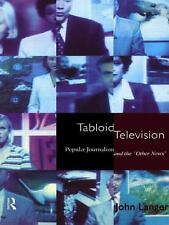 Tabloid Television: Popular Journalism and the 'Other News' (Communication and S