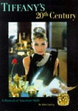 Tiffany's 20th Century: A Portrait of American Style by John Loring 1997