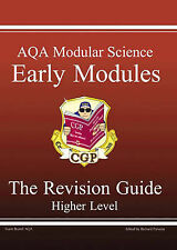 GCSE AQA MODULAR SCIENCE: EARLY MODULES REVISION GUIDE - HIGHER PT. 1 & 2 (HIGHE