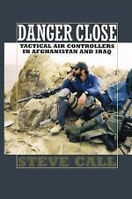 Danger Close: Tactical Air Controllers in Afghanistan and Iraq (Williams-Ford Te