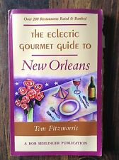 The Eclectic Gourmet Guide to New Orleans by: Tom Fitzmorris store#5419