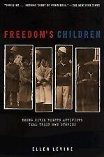 Freedom's Children : Young Civil Rights Activists Tell Their Own Stories by...
