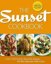 The Sunset Cookbook: Over 1,000 Fresh, Flavorful Recipes for the Way You Cook T