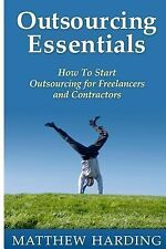 Outsourcing Essentials: How to Start Outsourcing for Freelancers and...