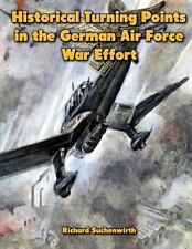 Historical Turning Points in the German Air Force War Effort : USAF...