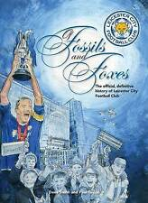 Of Fossils & Foxes: The Official, Definitive History of Leicester City Football