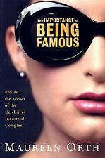 The Importance of Being Famous: Behind the Scenes of the Celebrity-Industrial Co