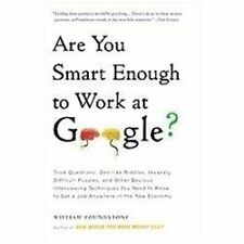 Are You Smart Enough to Work at Google?: Trick Questions, Zen-like Riddles, Insa