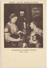 VENEZIA - MOSTRA DI TIZIANO 1935 - ALLEGORIA DI ALFONSO D'AVALOS