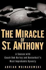 The Miracle of St. Anthony: A Season with Coach Bob Hurley and Basketball's Mo..