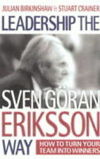 Leadership the Sven-Goran Eriksson Way: How to Turn Your Team into Winners by...