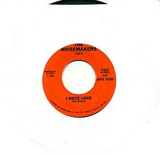 The Noisemakers 45 I Hate Love - Unknown Private Power Pop - HEAR