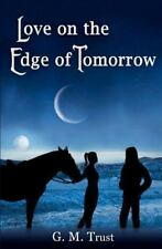 Love on the Edge of Tomorrow Trust, G. M. Paperback
