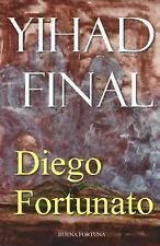 Yihad Final by Diego Fortunato (2014, Paperback)