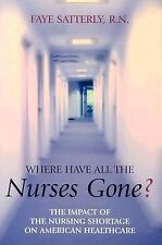 Where Have All the Nurses Gone? The Impact of the Nursing Shortage on American H