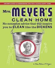 Mrs. Meyer's Clean Home: No-Nonsense Advice that Will Inspire You to CLEAN like