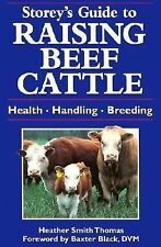 Storey's Guide to Raising Beef Cattle : Health/Handling/Breeding by Heather...