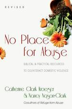 No Place for Abuse: Biblical & Practical Resources to Counteract Domestic Violen