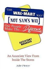 The Walmart Way¿ Not Sam`s Way : An Associate View from Inside the Stores by...