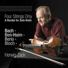 HERWIG ZACK - FOUR STRINGS ONLY-A RECITAL FOR SOLO VIOLIN BACH/+ CD NEU