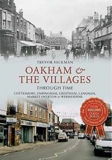 Oakham & the Villages Through Time: Cottesmore, Empingham, Greetham, Langham, Ma