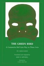 The Green Bird: A Commedia dell' Arte Play in Three Acts