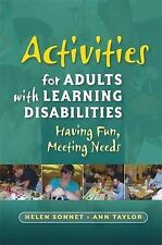 Activities for Adults with Learning Disabilities: Having Fun, Meeting Needs...