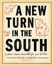 A New Turn in the South: Southern Flavors Reinvented for Your Kitchen