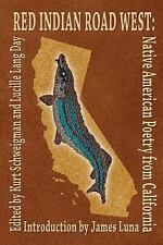 Red Indian Road West: Native American Poetry from California (2016, Paperback)