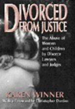 Divorced from Justice: The Abuse of Women and Children by Divorce Lawy-ExLibrary