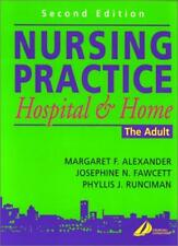 Nursing Practice: Hospital and Home -- The Adult By Margaret F. Alexander CBE