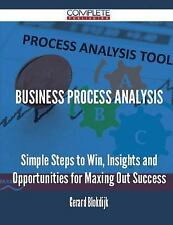 Business Process Analysis - Simple Steps to Win, Insights and Opportunities...