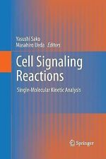 Cell Signaling Reactions : Single-Molecular Kinetic Analysis (2014, Paperback)