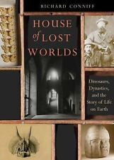 House of Lost Worlds : Dinosaurs, Dynasties & the Story of Life on Earth Conniff