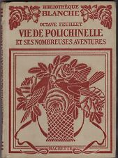 BIBLIOTHEQUE BLANCHE  VIE DE POLICHINELLE ET NOMBREUSES AVENTURES  FEUILLET 1924