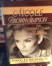 Nicole Brown Simpson : The Private Diary SIGNED  by Faye D. Resnick 1st Edition