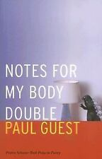 Prairie Schooner Book Prize in Poetry Ser.: Notes for My Body Double by Paul...