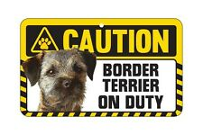 Dog Sign Caution Beware - Border Terrier