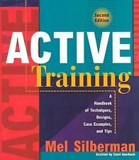 Active Training: A Handbook of Techniques, Designs, Case Examples, and Tips Mel