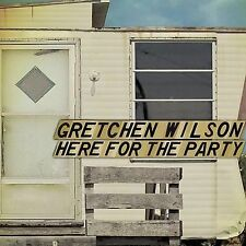 Here For The Party (Special Edition) by Gretchen Wilson