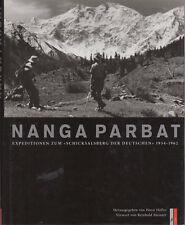 Nanga Parbat: Expeditionen zum Schicksalberg der Deutschen 1934-1962. Mit einem