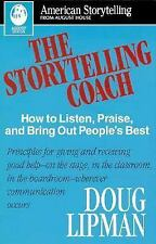 The Storytelling Coach: How to Listen, Praise, and Bring Out People's Best (Amer
